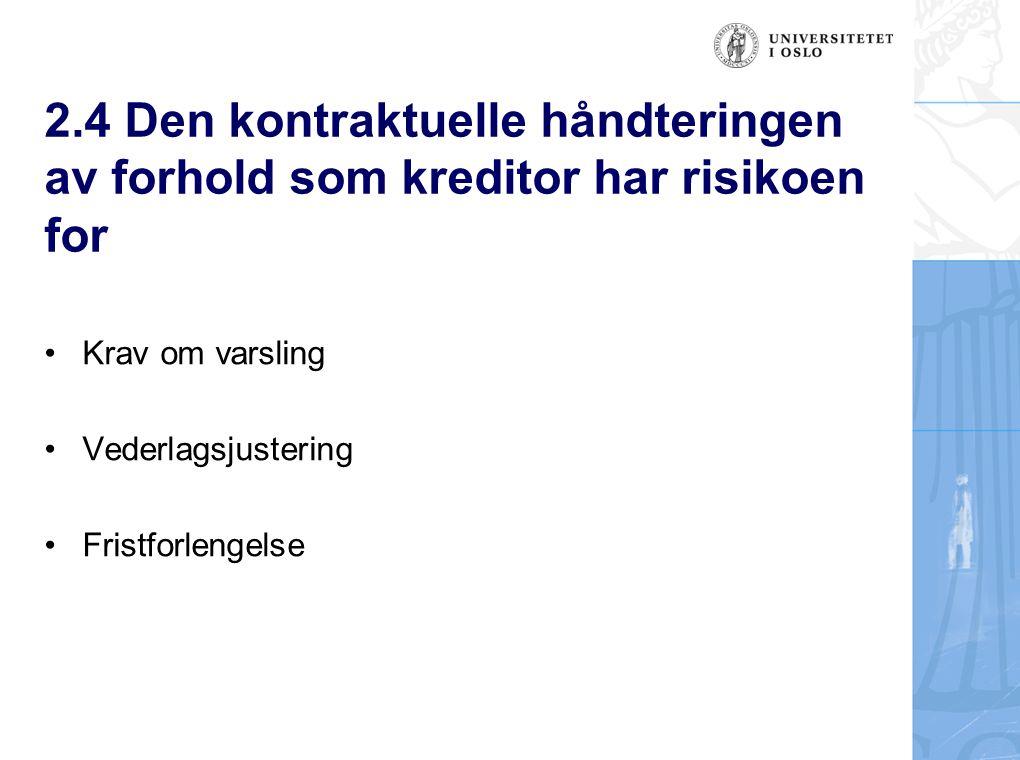 2.4 Den kontraktuelle håndteringen av forhold som kreditor har risikoen for Krav om varsling Vederlagsjustering Fristforlengelse