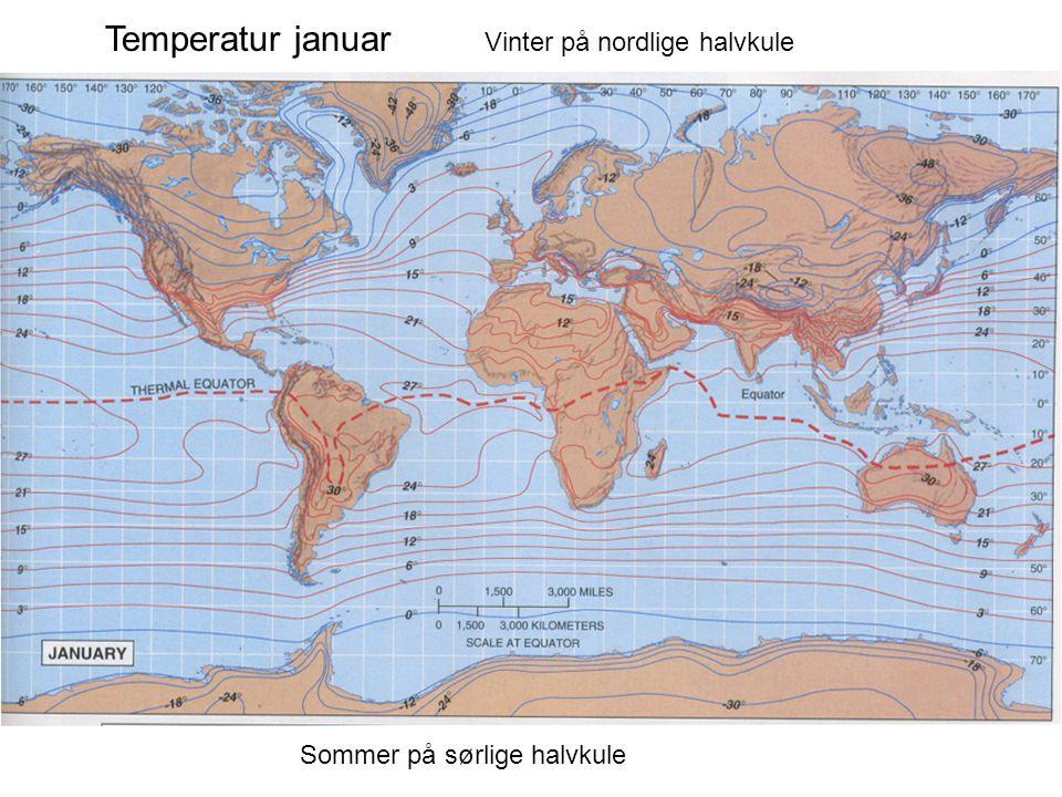 Temperatur januar Vinter på nordlige halvkule Sommer på sørlige halvkule