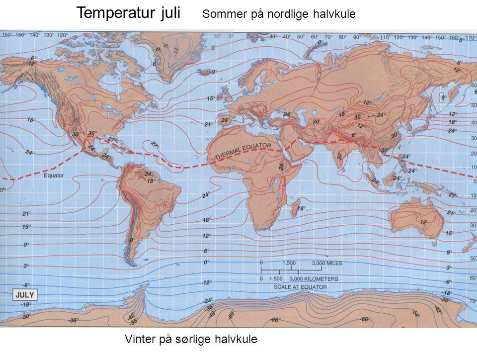 Temperatur juli Sommer på nordlige halvkule Vinter på sørlige halvkule