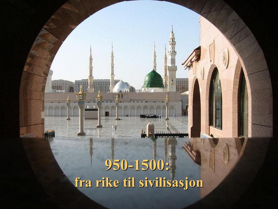 Sammenbrudd, militarisering, blomstring Etter Bagdads fall: to tyngdepunkt Iran i øst, Egypt i vest (+ Spania/Marokko i fjerne vesten ) Først shia i vest, sunni i øst - siden omvendt Ufredstider gir nomademakt og militær dominans, sterkere sentralmakt enn i Europa Etablering av tre kultursfærer: arabisk, persisk, tyrkisk Politisk oppløsning - kulturell blomstring