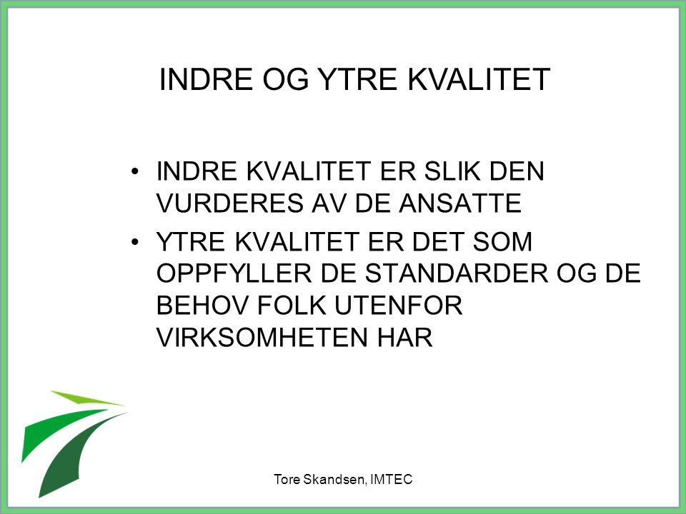 Tore Skandsen, IMTEC Hvordan vurderes kvalitet i skolen .