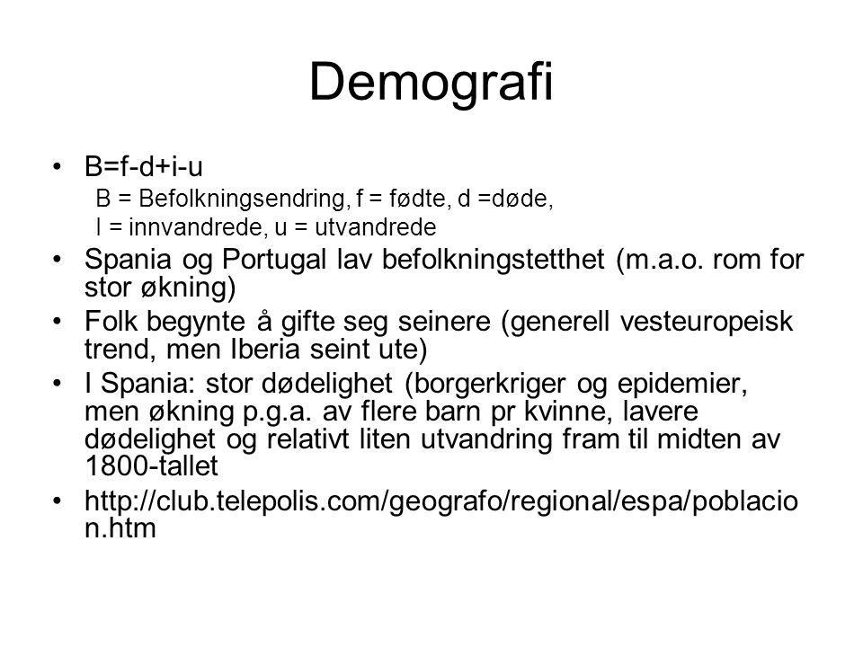 Demografi B=f-d+i-u B = Befolkningsendring, f = fødte, d =døde, I = innvandrede, u = utvandrede Spania og Portugal lav befolkningstetthet (m.a.o. rom
