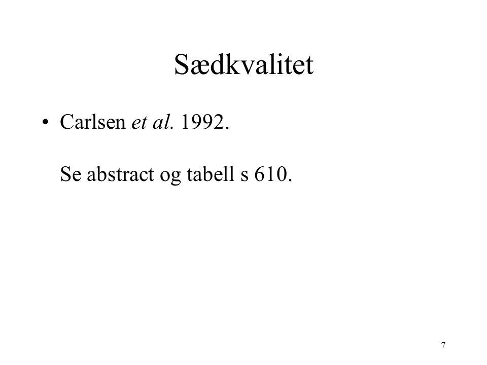 7 Sædkvalitet Carlsen et al. 1992. Se abstract og tabell s 610.