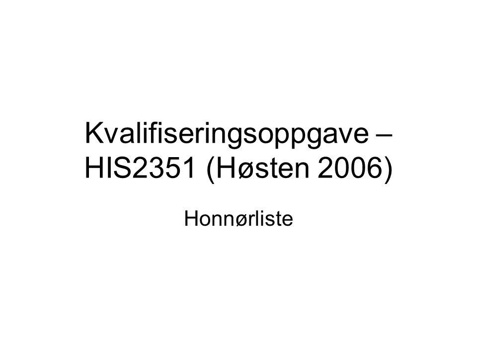 Kvalifiseringsoppgave – HIS2351 (Høsten 2006) Honnørliste