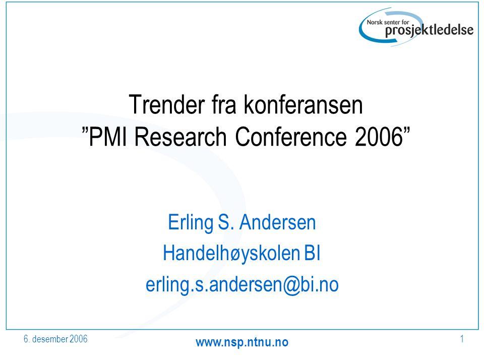 6. desember 2006 www.nsp.ntnu.no 1 Trender fra konferansen PMI Research Conference 2006 Erling S.