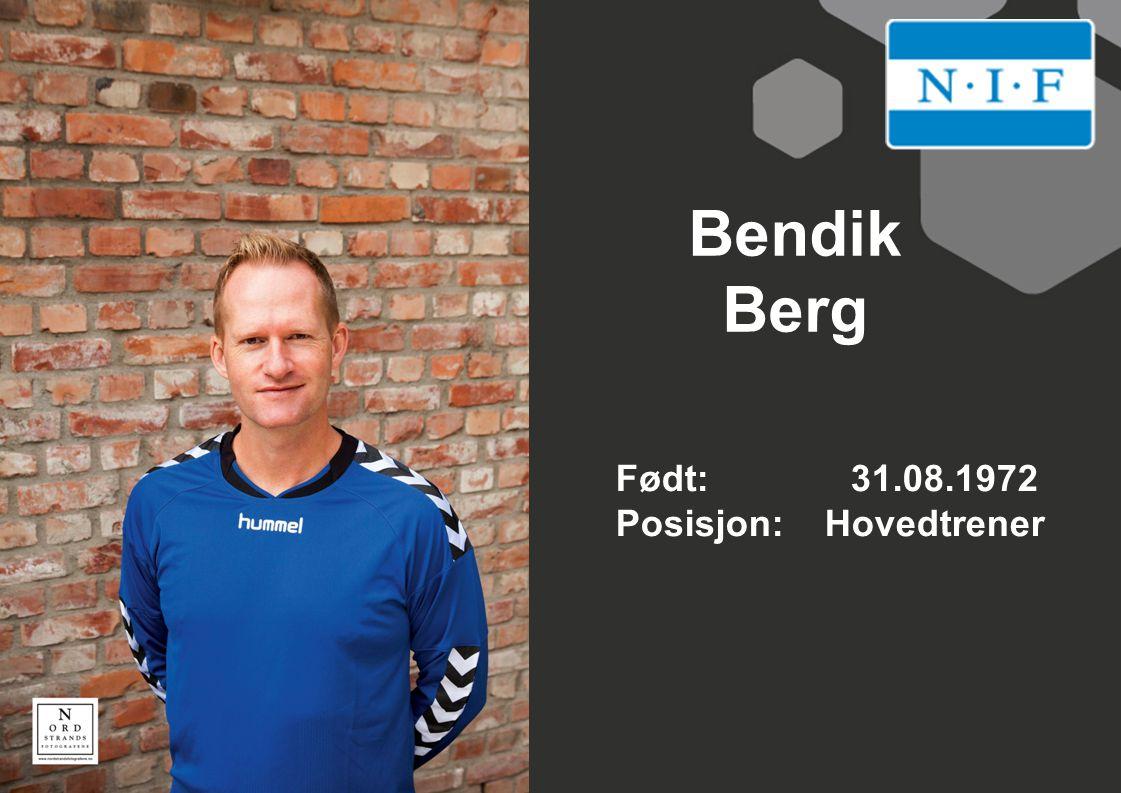 Bendik Berg Født: 31.08.1972 Posisjon: Hovedtrener