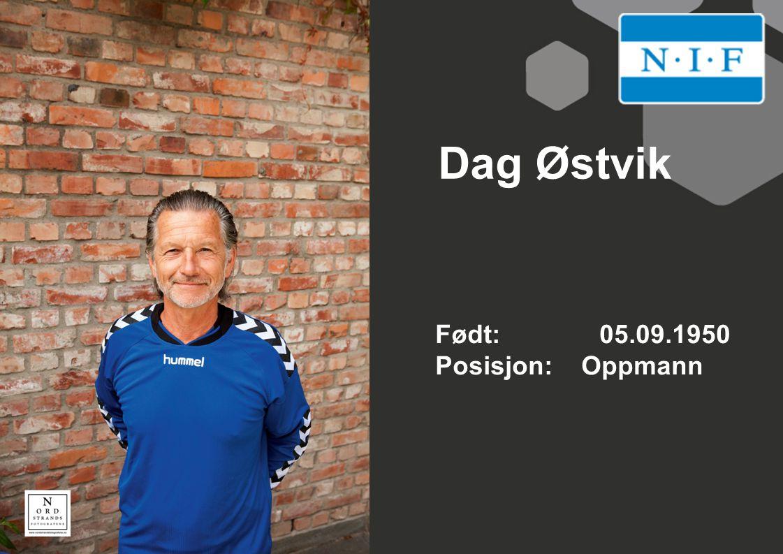 Dag Østvik Født: 05.09.1950 Posisjon: Oppmann