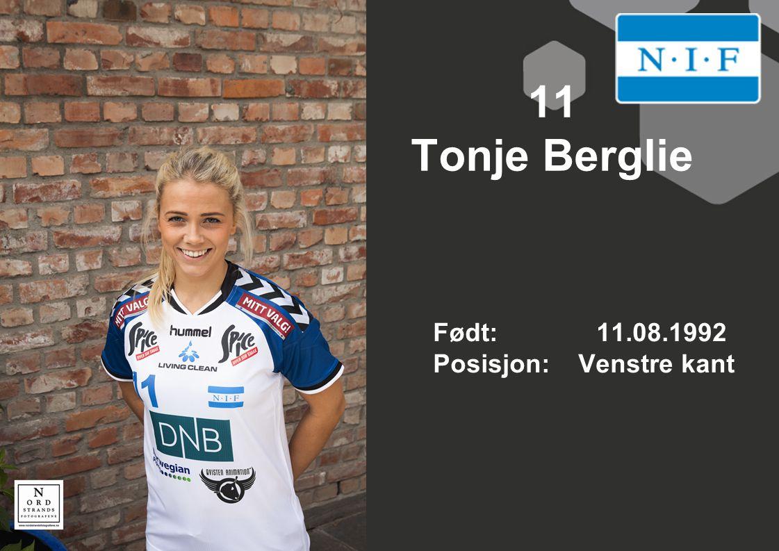 11 Tonje Berglie Født: 11.08.1992 Posisjon: Venstre kant