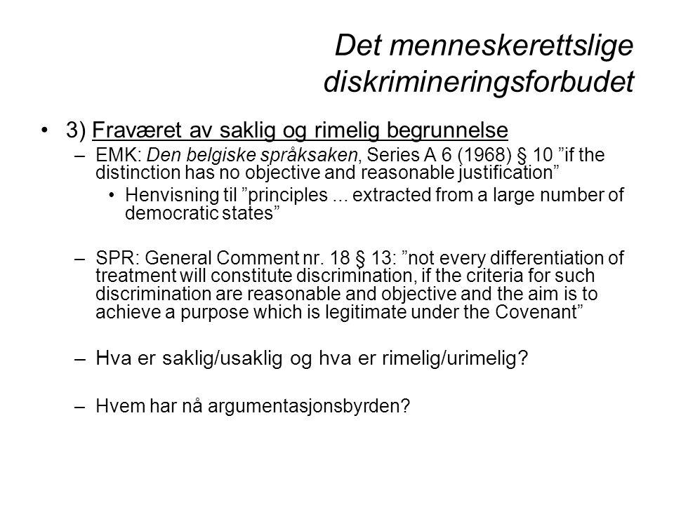 "Det menneskerettslige diskrimineringsforbudet 3) Fraværet av saklig og rimelig begrunnelse –EMK: Den belgiske språksaken, Series A 6 (1968) § 10 ""if t"