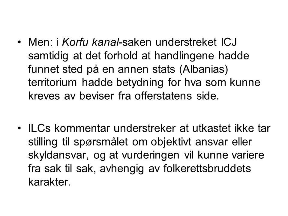 Men: i Korfu kanal-saken understreket ICJ samtidig at det forhold at handlingene hadde funnet sted på en annen stats (Albanias) territorium hadde bety