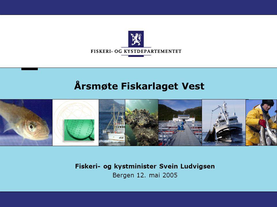Årsmøte Fiskarlaget Vest Fiskeri- og kystminister Svein Ludvigsen Bergen 12. mai 2005