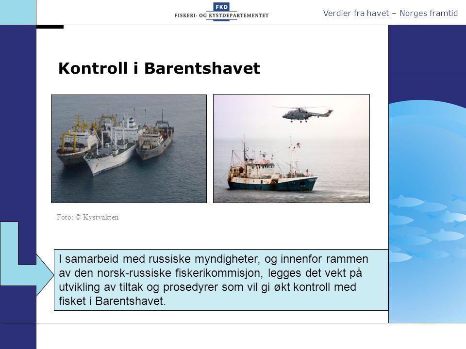 Verdier fra havet – Norges framtid Kontroll i Barentshavet I samarbeid med russiske myndigheter, og innenfor rammen av den norsk-russiske fiskerikommi