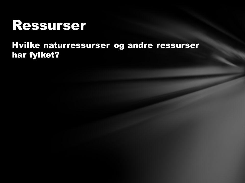 Hvilke naturressurser og andre ressurser har fylket Ressurser