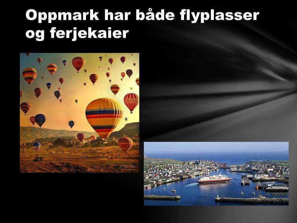 Oppmark har både flyplasser og ferjekaier