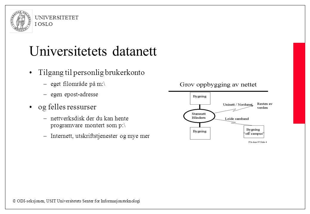 © ODI-seksjonen, USIT Universitetets Senter for Informasjonsteknologi UNIVERSITETET I OSLO Universitetets datanett Tilgang til personlig brukerkonto –