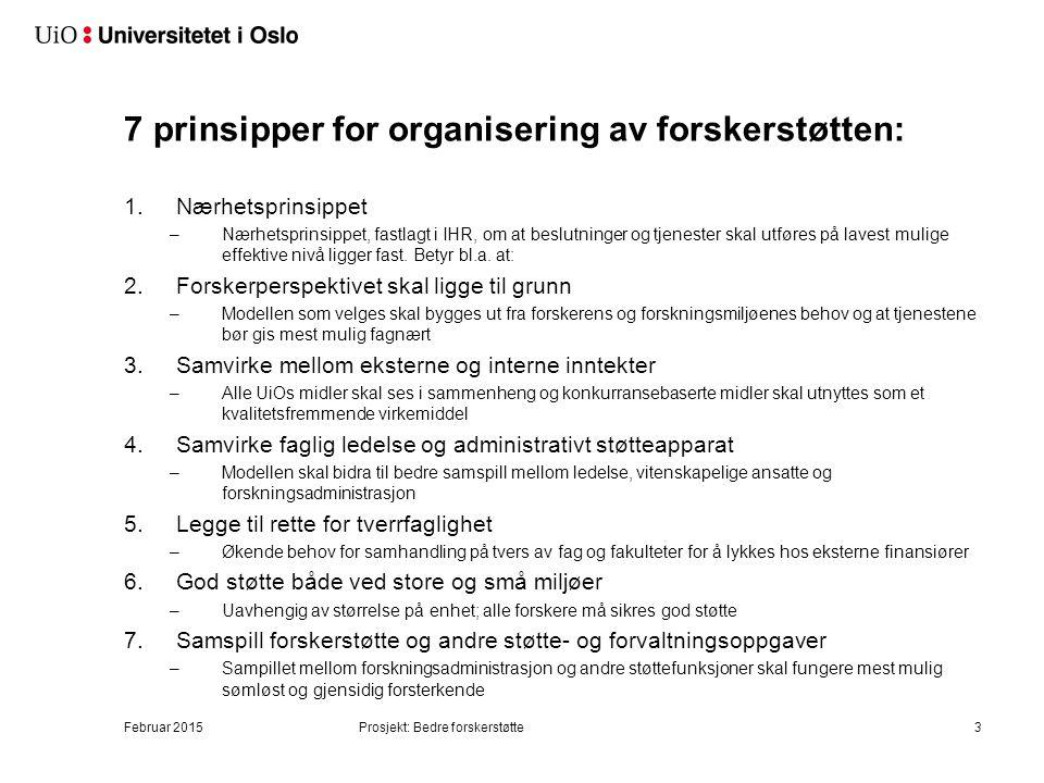 7 prinsipper for organisering av forskerstøtten: 1.Nærhetsprinsippet –Nærhetsprinsippet, fastlagt i IHR, om at beslutninger og tjenester skal utføres