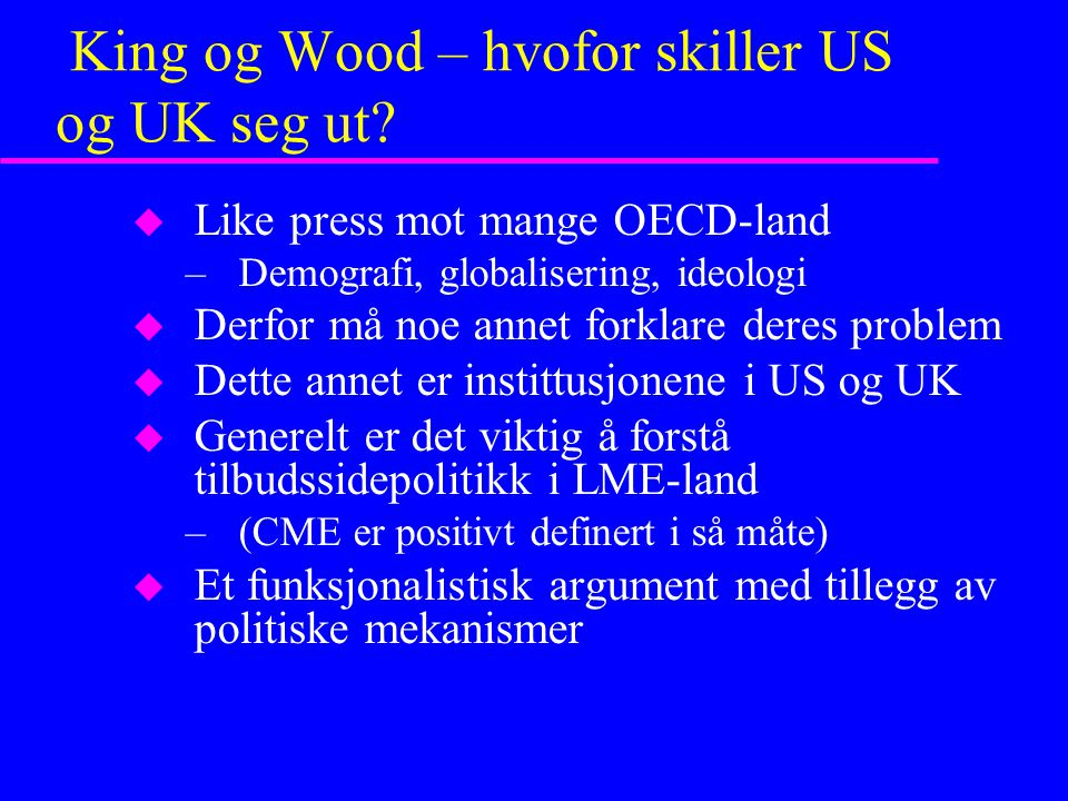 King og Wood – hvofor skiller US og UK seg ut.