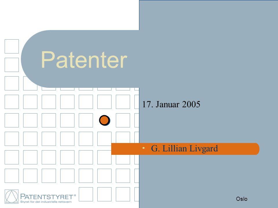 s Oslo Patenter 17. Januar 2005 G. Lillian Livgard