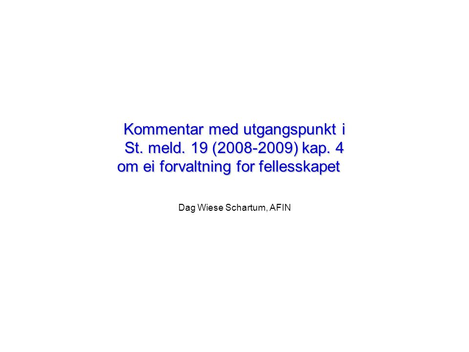 Kommentar med utgangspunkt i St. meld. 19 (2008-2009) kap.