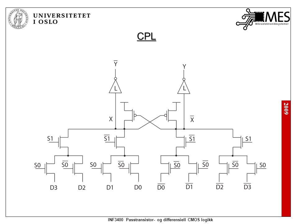 2009 INF3400 Passtransistor- og differensiell CMOS logikk CPL