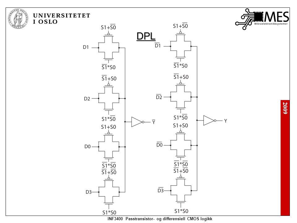2009 INF3400 Passtransistor- og differensiell CMOS logikk DPL