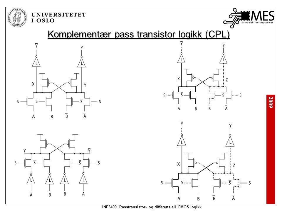 2009 INF3400 Passtransistor- og differensiell CMOS logikk Latched differensiell logikk