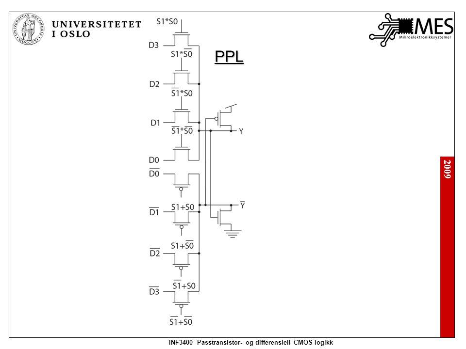 2009 INF3400 Passtransistor- og differensiell CMOS logikk PPL