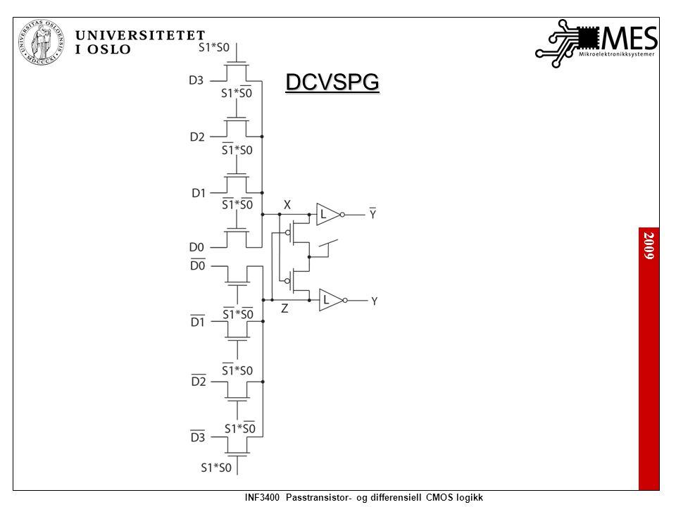 2009 INF3400 Passtransistor- og differensiell CMOS logikk DCVSPG