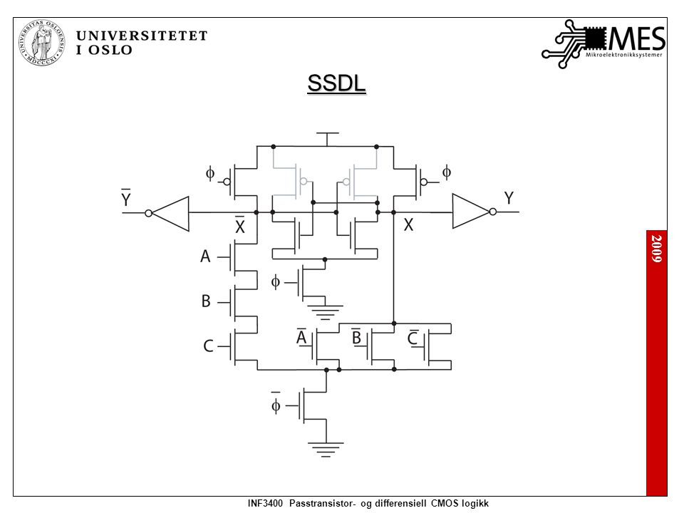2009 INF3400 Passtransistor- og differensiell CMOS logikk SSDL