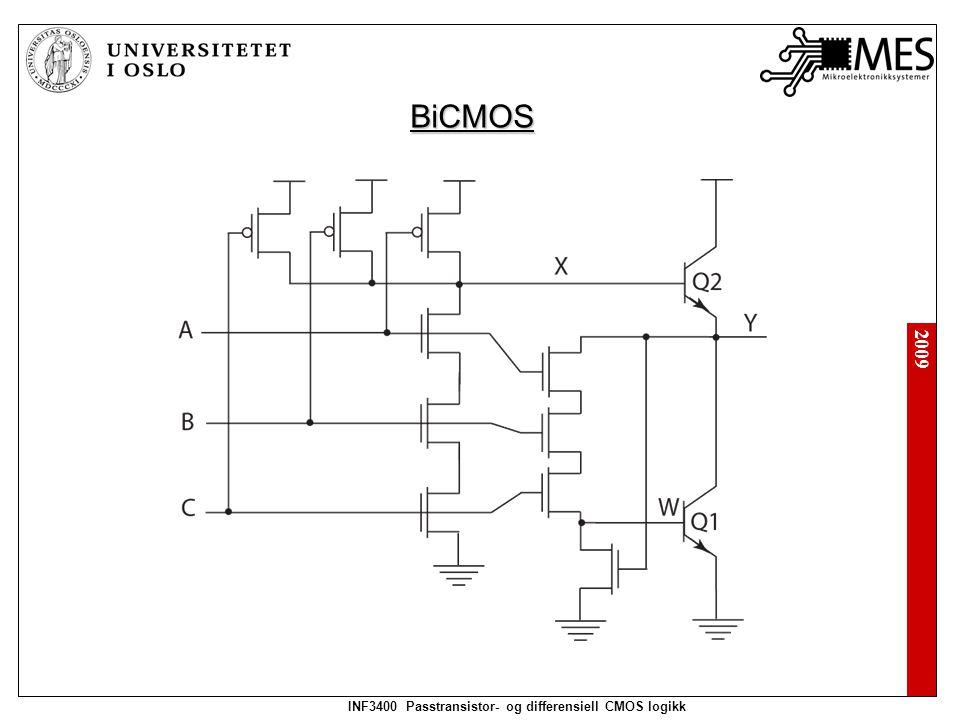 2009 INF3400 Passtransistor- og differensiell CMOS logikk BiCMOS