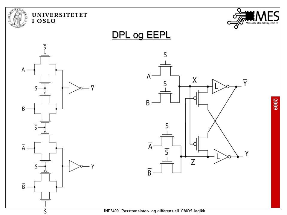 2009 INF3400 Passtransistor- og differensiell CMOS logikk DPL og EEPL