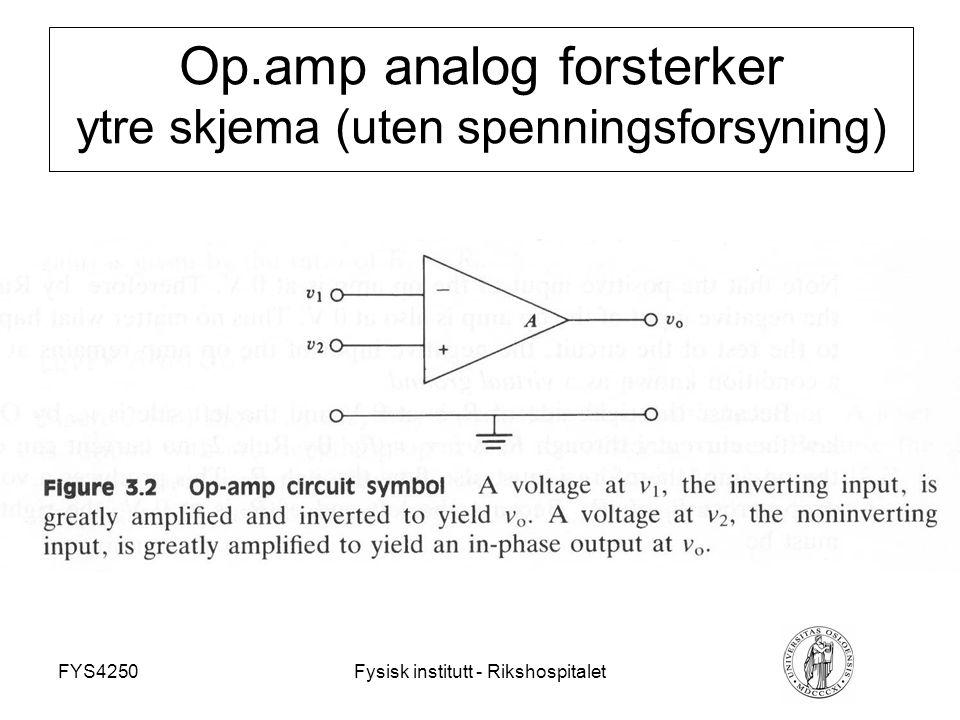 FYS4250Fysisk institutt - Rikshospitalet Op.amp analog forsterker ytre skjema (uten spenningsforsyning)