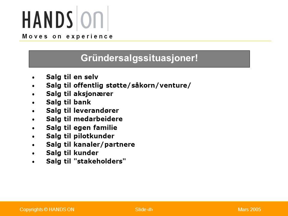 M o v e s o n e x p e r i e n c e Oslo 25.07.2001Copyrights © HANDS ONPage / Pages 6Mars 2005Copyrights © HANDS ONSlide 6 Strategier Markedsstrategi Tid 1 - 24 mdr.