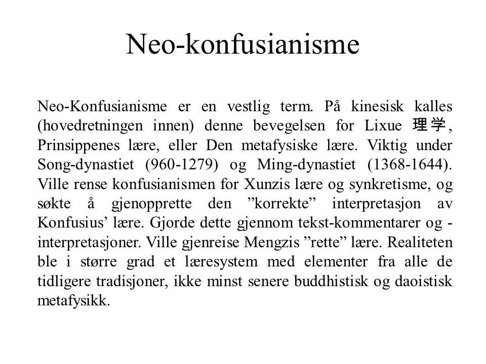 Teksten i sentrum Som for den tidligere konfusianismen, ble det etablert en tekstkanon med utfyllende kommentarer.