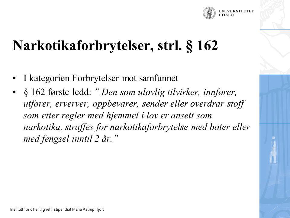 Institutt for offentlig rett, stipendiat Maria Astrup Hjort Narkotikaforbrytelser, strl.