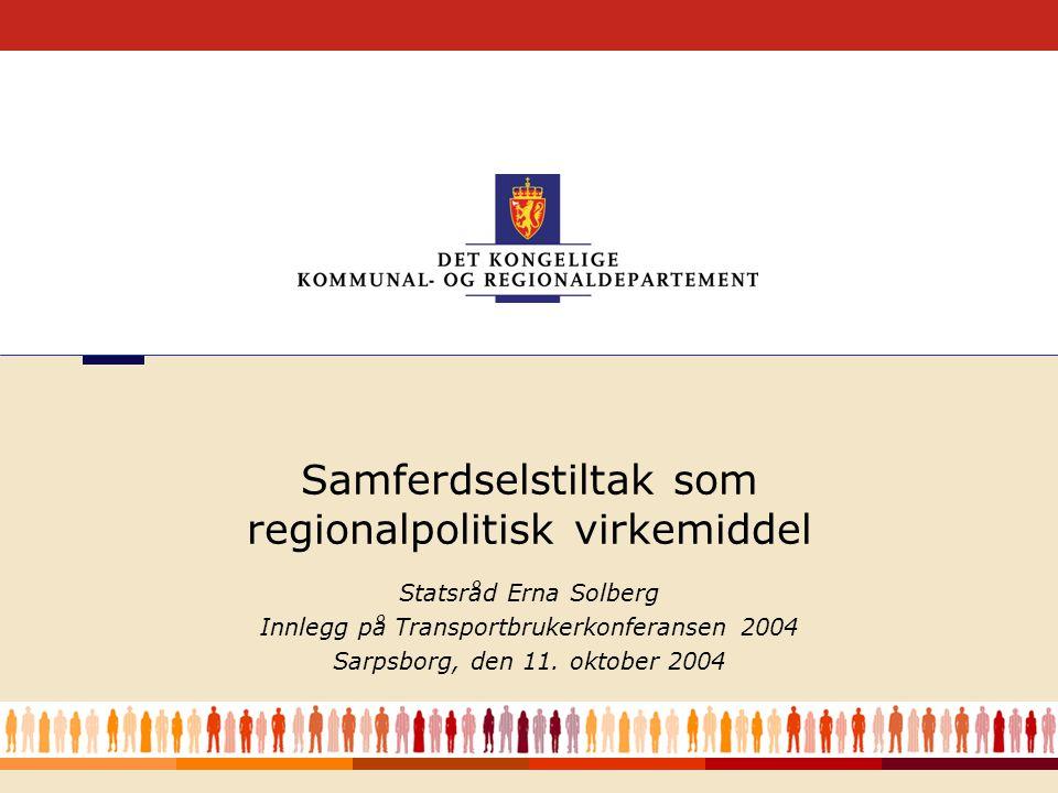 1 Statsråd Erna Solberg Innlegg på Transportbrukerkonferansen 2004 Sarpsborg, den 11.