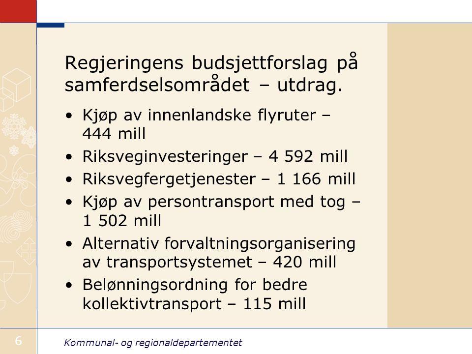Kommunal- og regionaldepartementet 6 Regjeringens budsjettforslag på samferdselsområdet – utdrag.