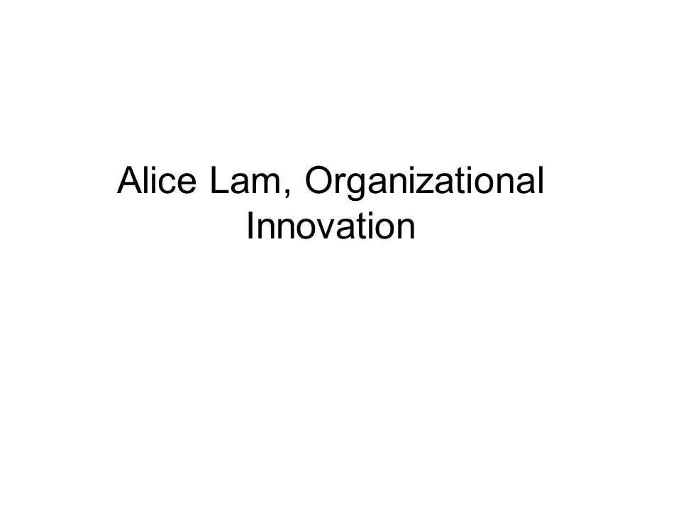 Alice Lam, Organizational Innovation