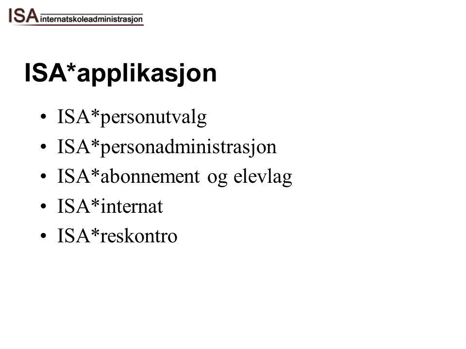ISA*applikasjon ISA*personutvalg ISA*personadministrasjon ISA*abonnement og elevlag ISA*internat ISA*reskontro