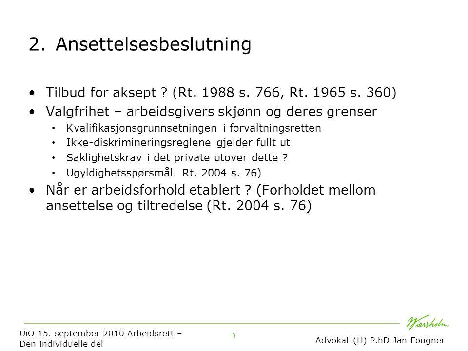 3 2.Ansettelsesbeslutning Tilbud for aksept . (Rt.