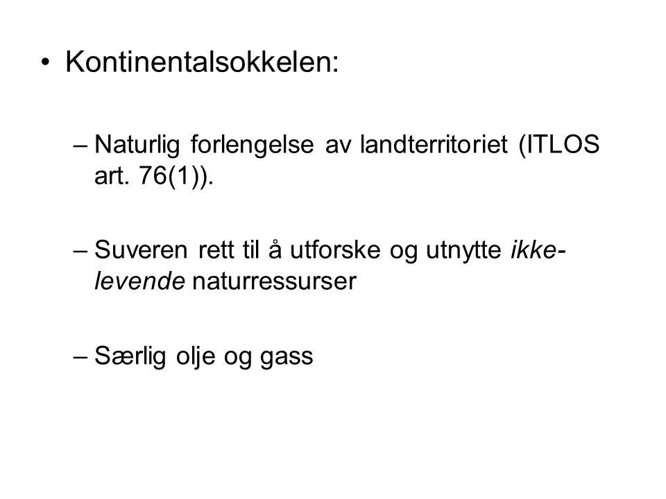 Kontinentalsokkelen: –Naturlig forlengelse av landterritoriet (ITLOS art.