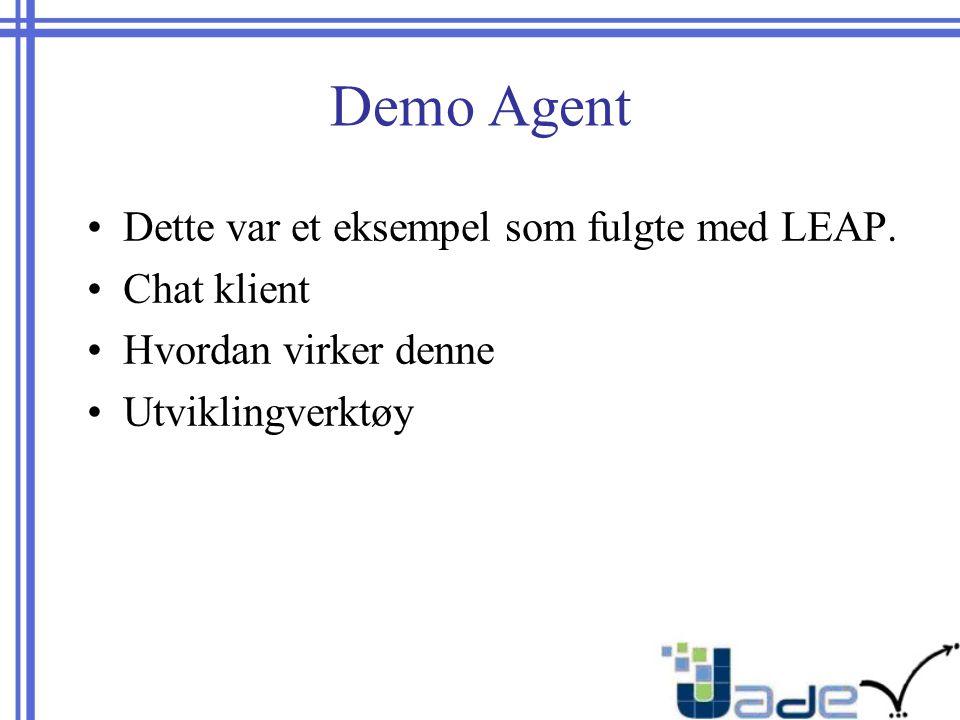 Demo Agent Dette var et eksempel som fulgte med LEAP.