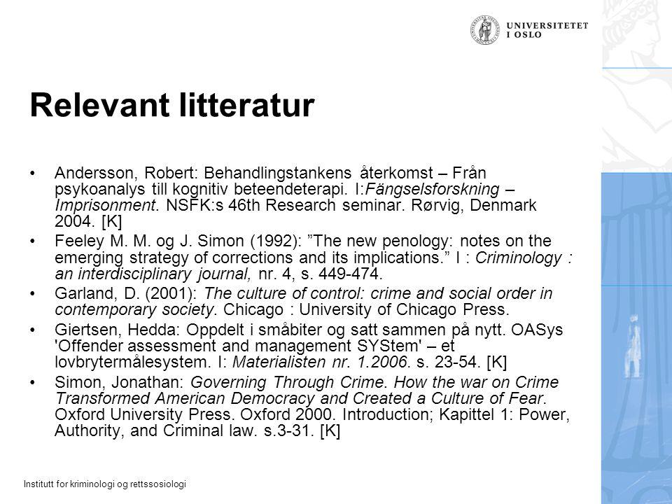 Institutt for kriminologi og rettssosiologi Moderne kriminalomsorg Ved hjelp av vitenskapelige metoder og ny teknologi skulle man endre (de kriminelle) menneskene til det bedre.