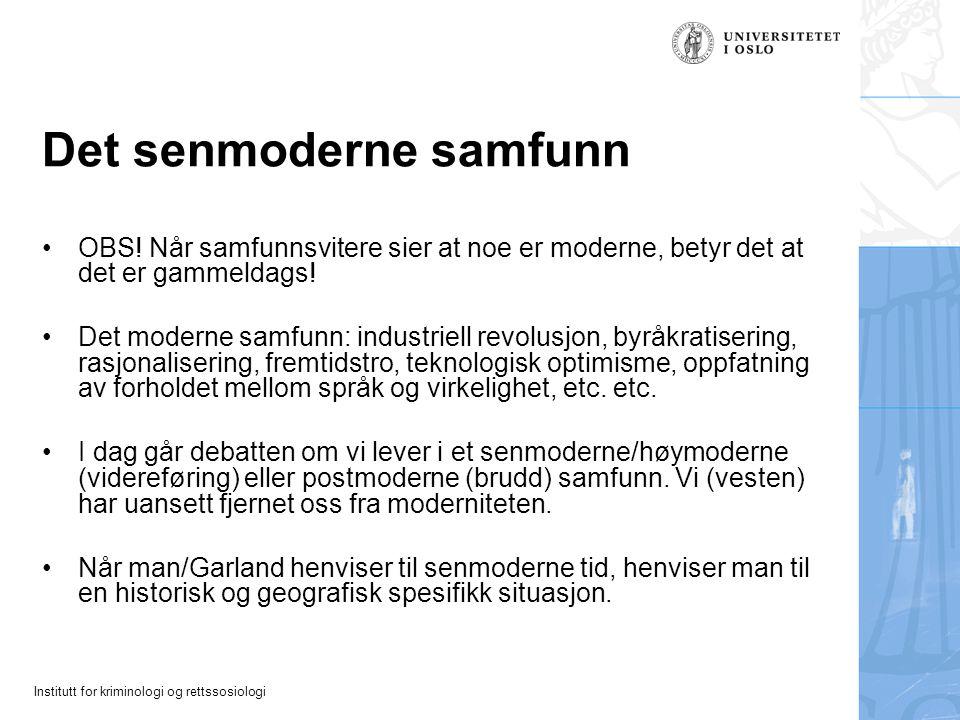 Institutt for kriminologi og rettssosiologi Det senmoderne samfunn OBS.