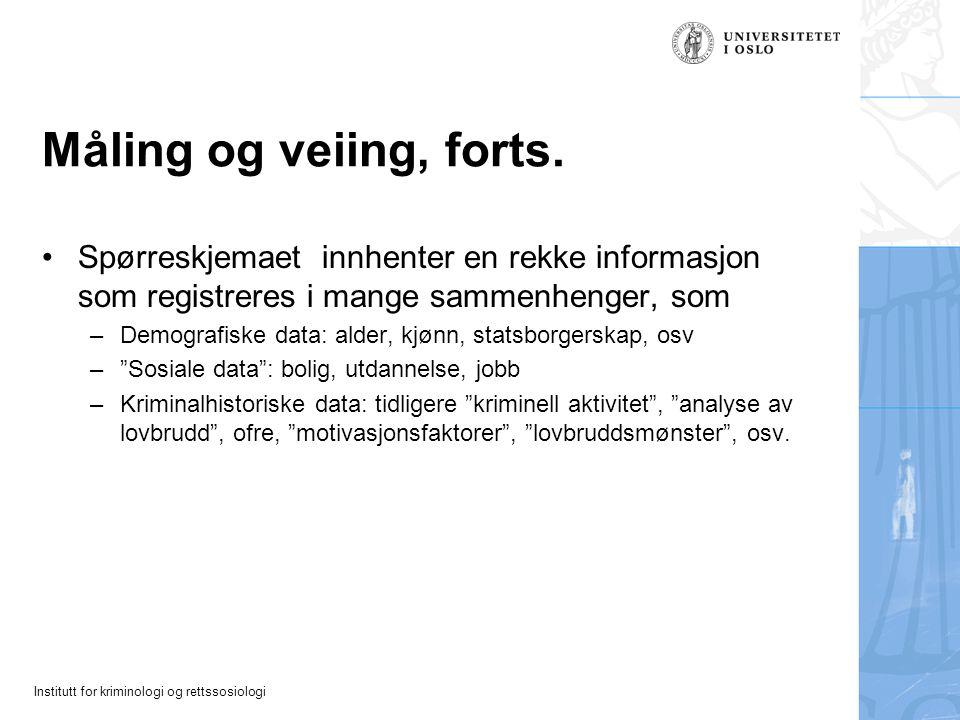 Institutt for kriminologi og rettssosiologi Måling og veiing, forts.