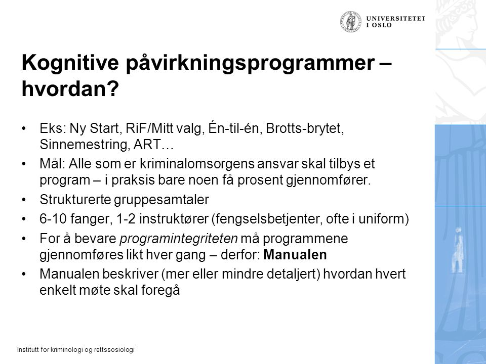 Institutt for kriminologi og rettssosiologi Kognitive påvirkningsprogrammer – hvordan.