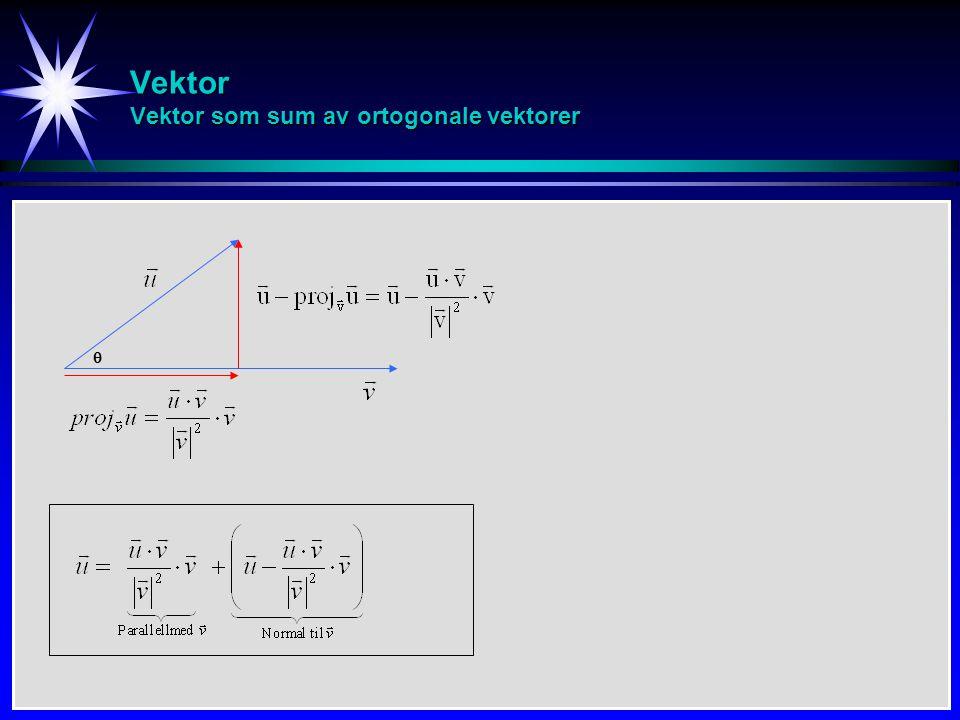 Vektor Vektor som sum av ortogonale vektorer 