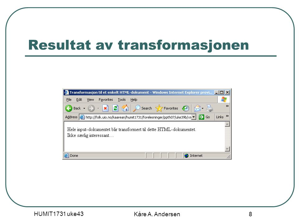 HUMIT1731 uke43 Kåre A. Andersen 8 Resultat av transformasjonen