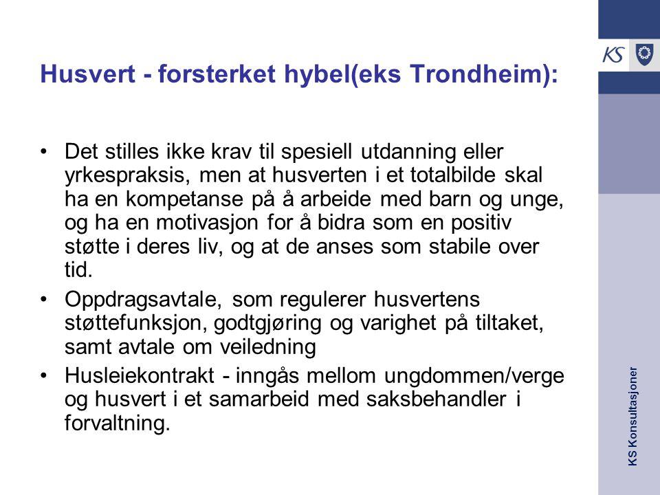 KS Konsultasjoner Husvert - forsterket hybel(eks Trondheim): Det stilles ikke krav til spesiell utdanning eller yrkespraksis, men at husverten i et to