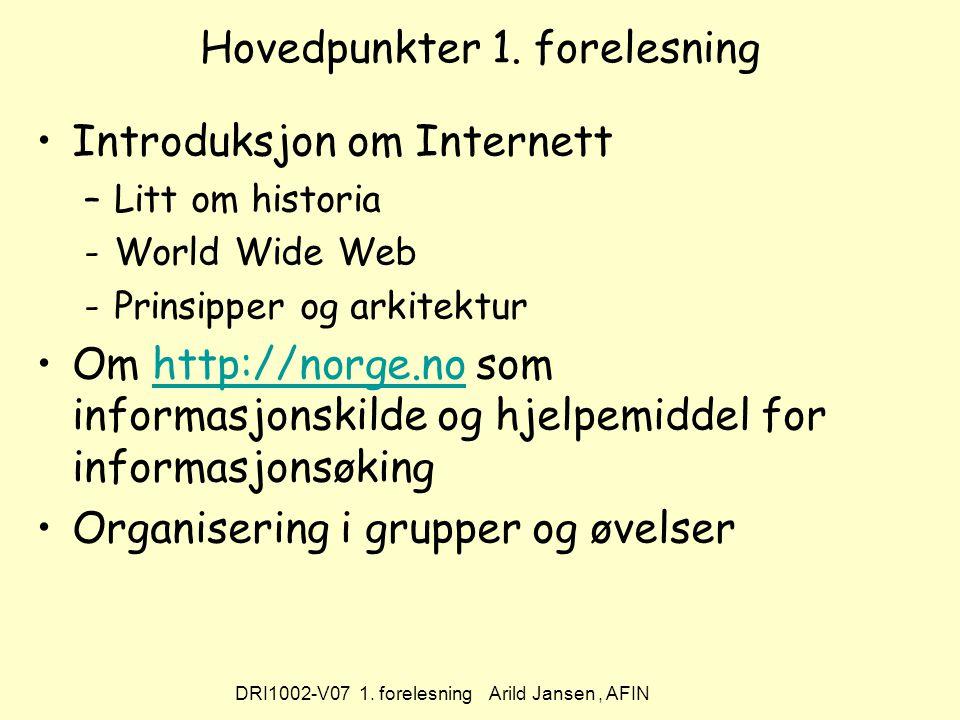 DRI1002-V07 1. forelesning Arild Jansen, AFIN Hovedpunkter 1.